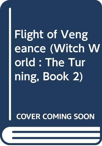 9780312850142: Flight of Vengeance (Witch World : The Turning, Book 2)