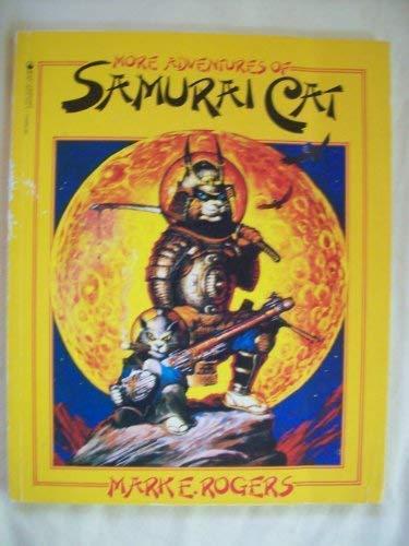 More Adventures of Samurai Cat: Mark E. Rogers