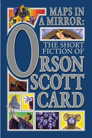 MAPS IN A MIRROR: THE SHORT FICTION OF ORSON SCOTT CARD: Card, Orson Scott.