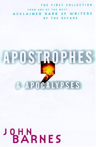 9780312850692: Apostrophes & Apocalypses: The First Collection From One of the Most Acclaimed SF Writers of the Decade