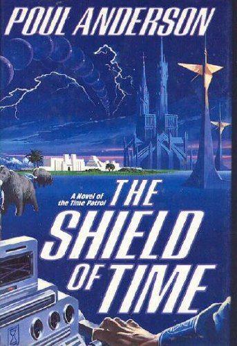 9780312850883: The Shield of Time