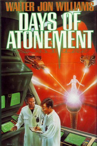 Days of Atonement (0312851189) by Williams, Walter Jon