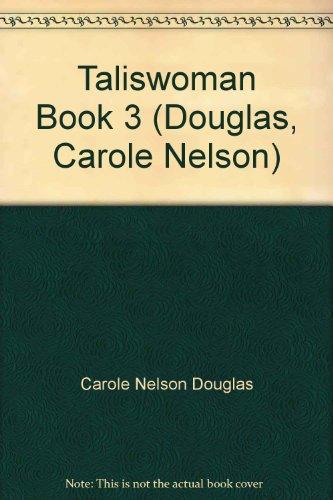 9780312851484: Taliswoman Book 3 (Douglas, Carole Nelson)