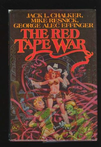The Red Tape War: Chalker, Jack L.; Resnick, Mike; Effinger, George Alec