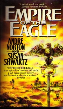 Empire of the Eagle: Norton, Andre and Shwartz, Susan