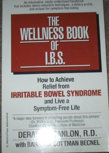 9780312852269: The Wellness Book of I.B.S.: How to Achieve Relief from Irritable Bowel Syndrome and Live a Symptom-Free Life