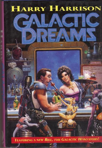 GALACTIC DREAMS: Harrison, Harry.