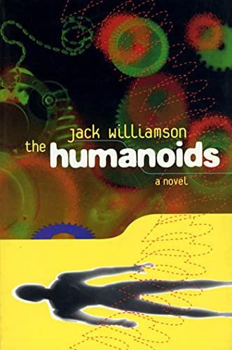 9780312852535: The Humanoids: A Novel
