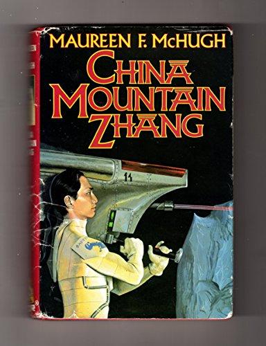 China Mountain Zhang: McHugh, Maureen F.