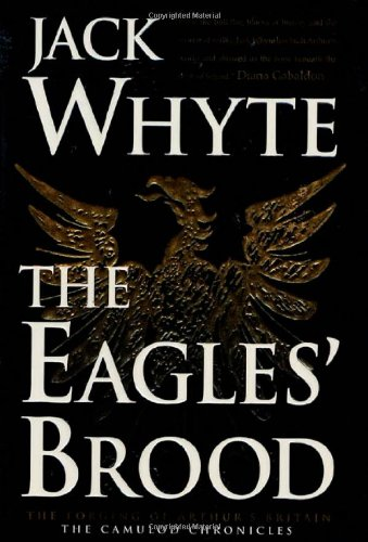 9780312852894: The Eagles' Brood (The Camulod Chronicles, Book 3)