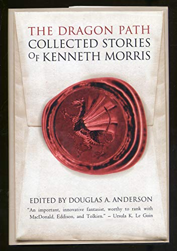 9780312853099: The Dragon Path: Collected Tales of Kenneth Morris