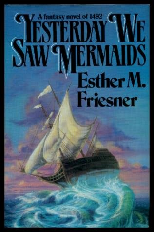 Yesterday We Saw Mermaids: Friesner, Esther M.