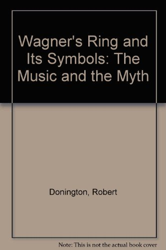 "9780312854003: Wagner's ""Ring"" and Its Symbols: The Music and the Myth"