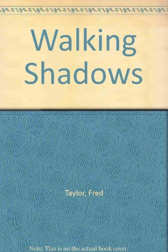 Walking Shadows: Taylor, Fred