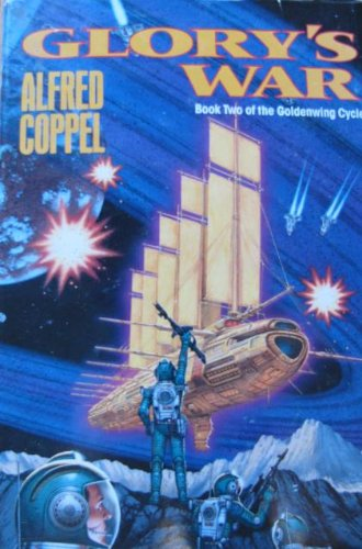 Glory's War (Goldenwing Cycle): Alfred Coppel