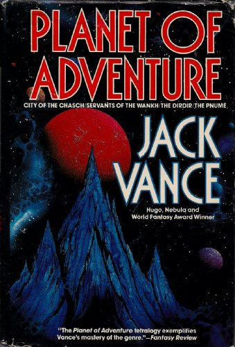 9780312854874: Planet of Adventure/City of the Chasch/Servants of the Wankh/the Dirdir/the Pnume
