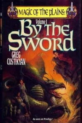 9780312854898: By the Sword (Magic of the Plains, Vol. 1)