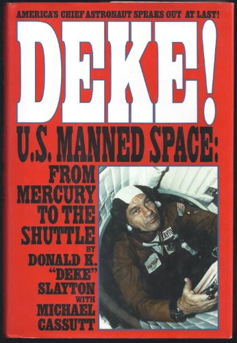 9780312855031: Deke!: U.S. Manned Space : From Mercury to the Shuttle