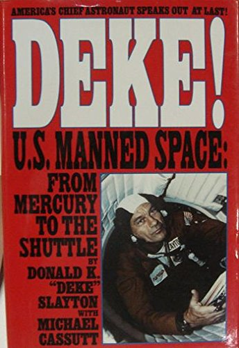 9780312855031: Deke ! U.S. Manned Space From Mercury to the Shuttle