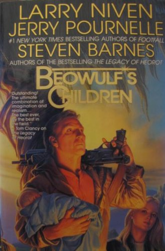 BEOWULF'S CHILDREN: Niven, Larry, and Jerry Pournell and Steven Barnes.
