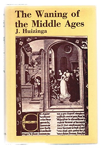 9780312855406: The waning Middle Ages : an exhibition of French and Netherlandish art from 1350 to 1500, commemorating the fiftieth anniversary of the publication of The waning of the Middle Ages