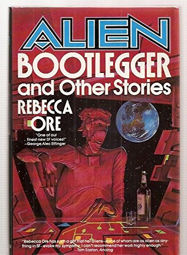 ALIEN BOOTLEGGER AND OTHER STORIES: Ore, Rebecca (pseudonym of Rebecca Bard Brown)