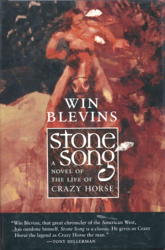 Stone Song: A Novel of the Life of Crazy Horse: Blevins, Winfred