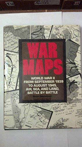 War maps: World War II, from September 1939 to August 1945, air, sea, and land, battle by battle: ...