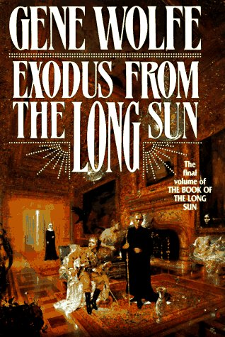 Exodus from the Long Sun : **Signed**: Wolfe, Gene
