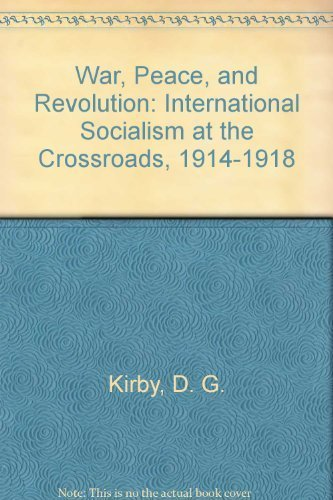 9780312855871: War, Peace, and Revolution: International Socialism at the Crossroads, 1914-1918