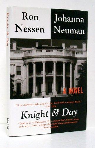 Knight & Day: Nessen, Ron & Neuman, Johanna