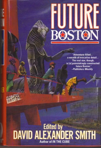 Future Boston The History of a City 1990-2100: Smith, David Alexander