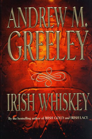 Irish Whiskey: A Nuala Anne McGrail Novel: Greeley, Andrew M.
