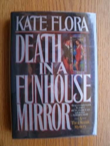 Death in a Funhouse Mirror: Flora, Kate