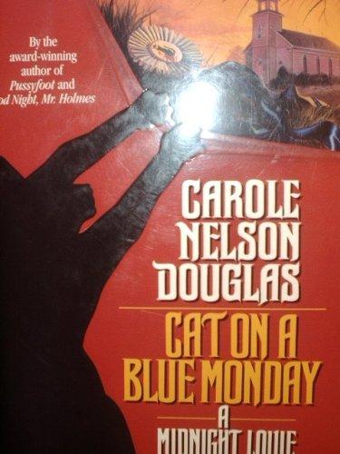 Cat on a Blue Monday: Douglas, Carole Nelson
