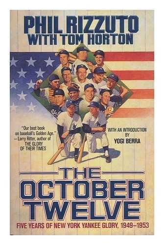 9780312856212: The October Twelve: Five Years of Yankee Glory 1949-1953