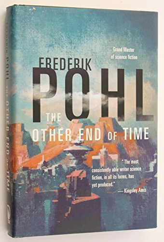 THE OTHER END OF TIME: Pohl, Frederik