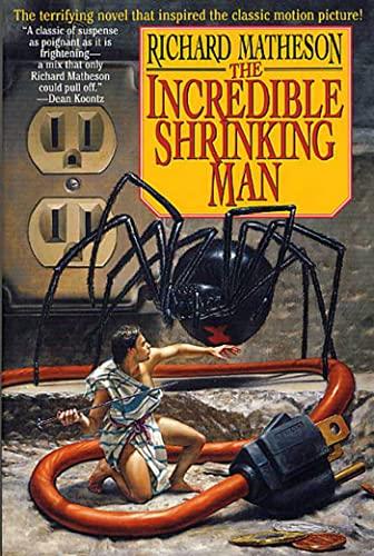The Incredible Shrinking Man: Matheson, Richard