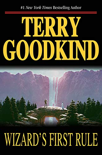 Wizard's First Rule (Sword of Truth, Book: Goodkind, Terry