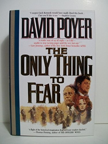 The Only Thing to Fear: A Novel: Poyer, David