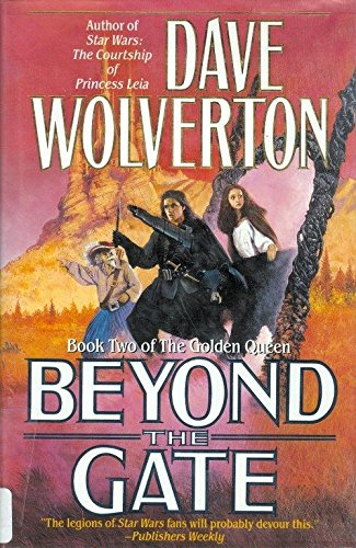Beyond the Gate **Signed**: Wolverton, Dave