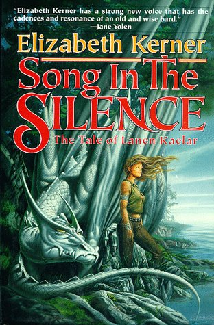 9780312857806: Song In The Silence: The Tale of Lanen Kaelar (Tales of Kolmar)