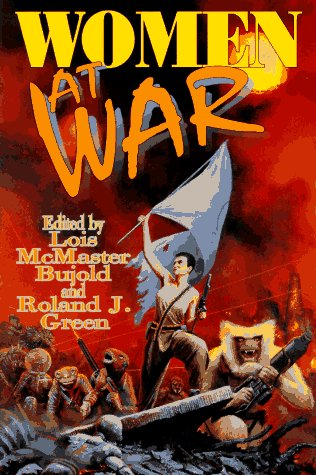 WOMEN AT WAR: Bujold, Lois McMaster, and Roland J. Green., editors