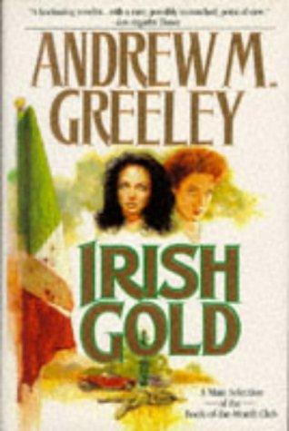Irish Gold (Nuala Anne McGrail Novels): Greeley, Andrew M.