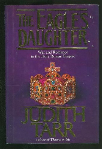 The Eagle's Daughter: **Signed**: Tarr, Judith
