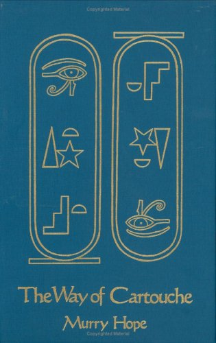 The way of cartouche: An oracle of ancient Egyptian magic: Hope, Murry