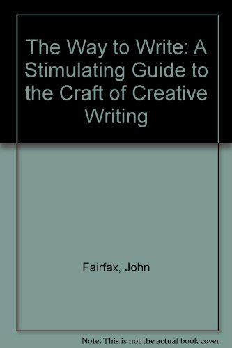 9780312858322: The Way to Write: A Stimulating Guide to the Craft of Creative Writing