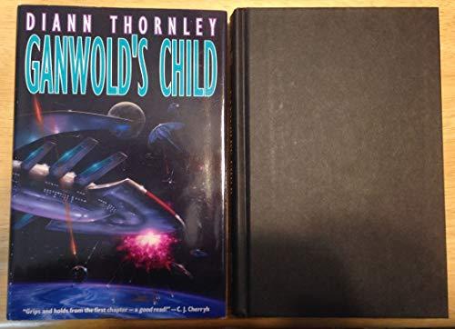 GANWOLD'S CHILD: Thornley, Diann.