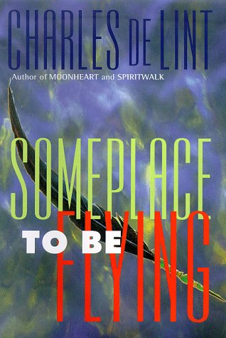 9780312858490: Someplace to Be Flying