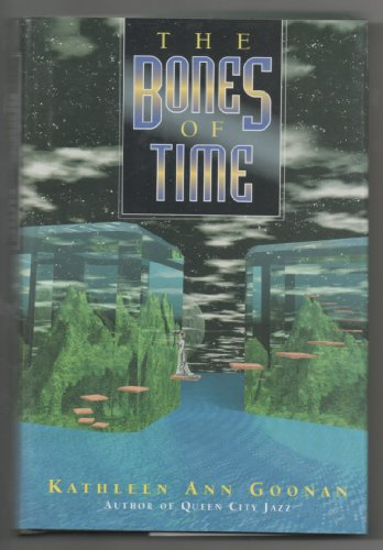 THE BONES OF TIME: Goonan, Kathleen Ann.
